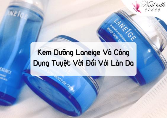 Kem dưỡng ẩm Laneige và công dụng tuyệt vời đối với làn da