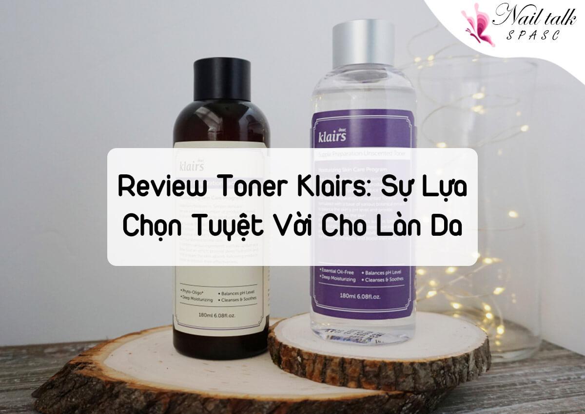 Review Toner Klairs: Sự lựa chọn tuyệt vời cho làn da