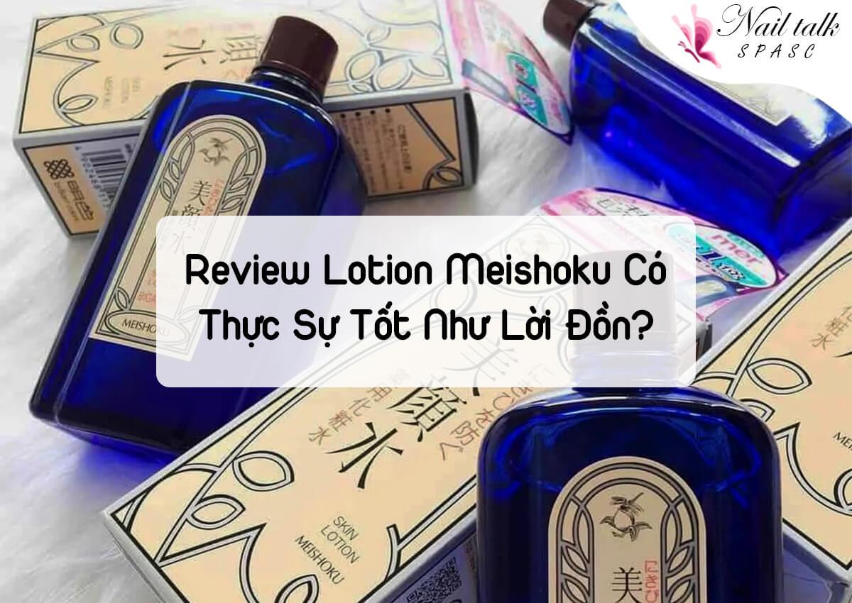 Review lotion Meishoku có thực sự tốt như lời đồn?