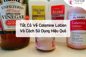 Tất cả về Calamine lotion là gì? Cách sử dụng sản phẩm này ra sao?