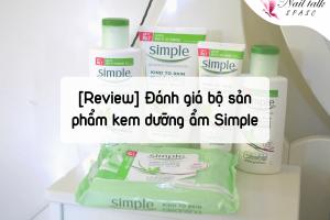 [Review] Đánh giá bộ sản phẩm kem dưỡng ẩm Simple