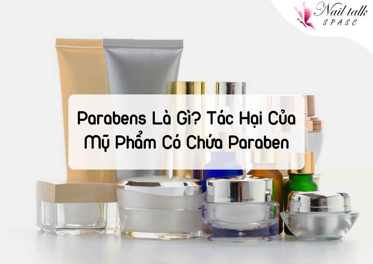 Parabens là gì? Tác hại của mỹ phẩm có chứa Paraben