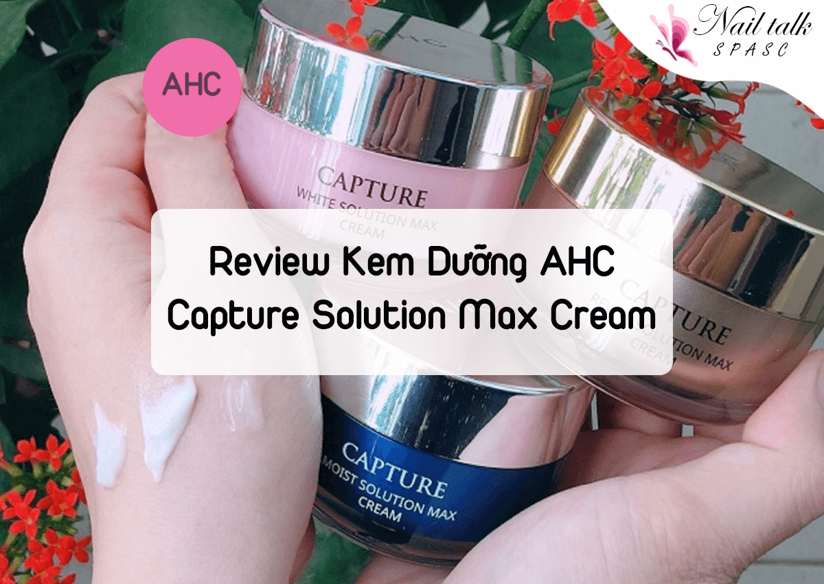 Review Kem Dưỡng AHC Capture Solution Max Cream