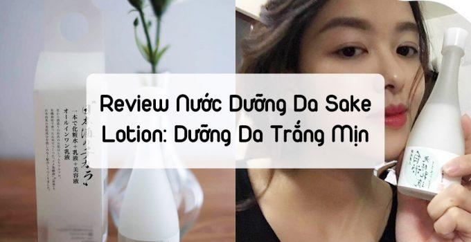 Review Nước Dưỡng Da Sake Lotion: Dưỡng Da Trắng Mịn
