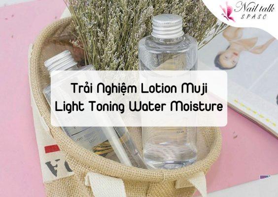 Trải nghiệm lotion Muji Light Toning Water Moisture được yêu thích nhất hiện nay