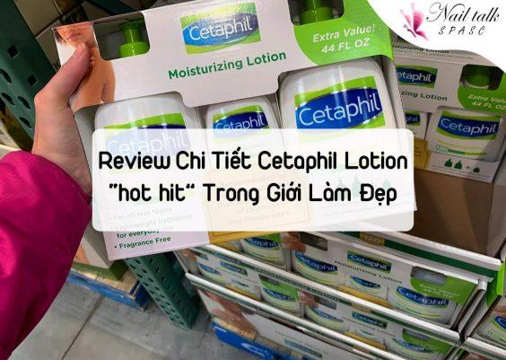 """Review chi tiết em Cetaphil lotion """"hot hit"""" trên thị trường làm đẹp"""