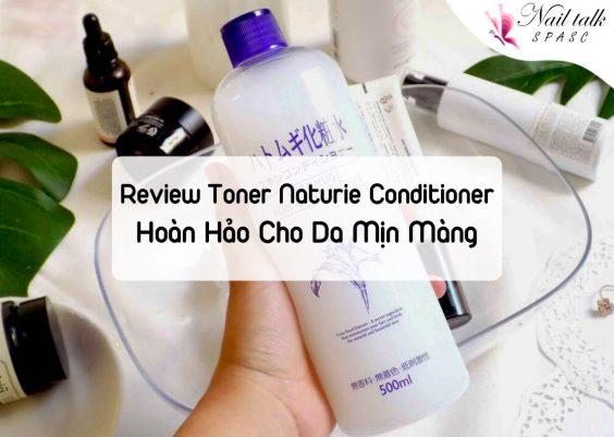 Review Toner Naturie Conditioner: Sự Lựa Chọn Cho da ẩm mượt, mịn màng