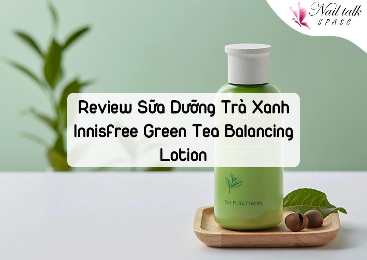 Review Sữa Dưỡng Trà Xanh Innisfree Green Tea Balancing Lotion