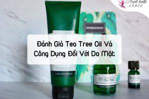 Đánh Giá Tea Tree Oil Và Công Dụng Đối Với Da Mặt