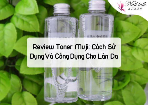Review Toner Muji: Cách sử dụng và công dụng cho làn da