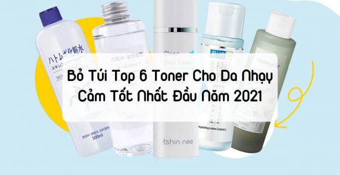 Bỏ túi top 6 toner cho da nhạy cảm tốt nhất đầu năm 2021