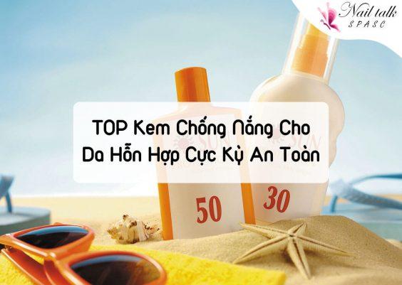 TOP Kem chống nắng cho da hỗn hợp nàng tha hồ dùng mà không sợ hại da