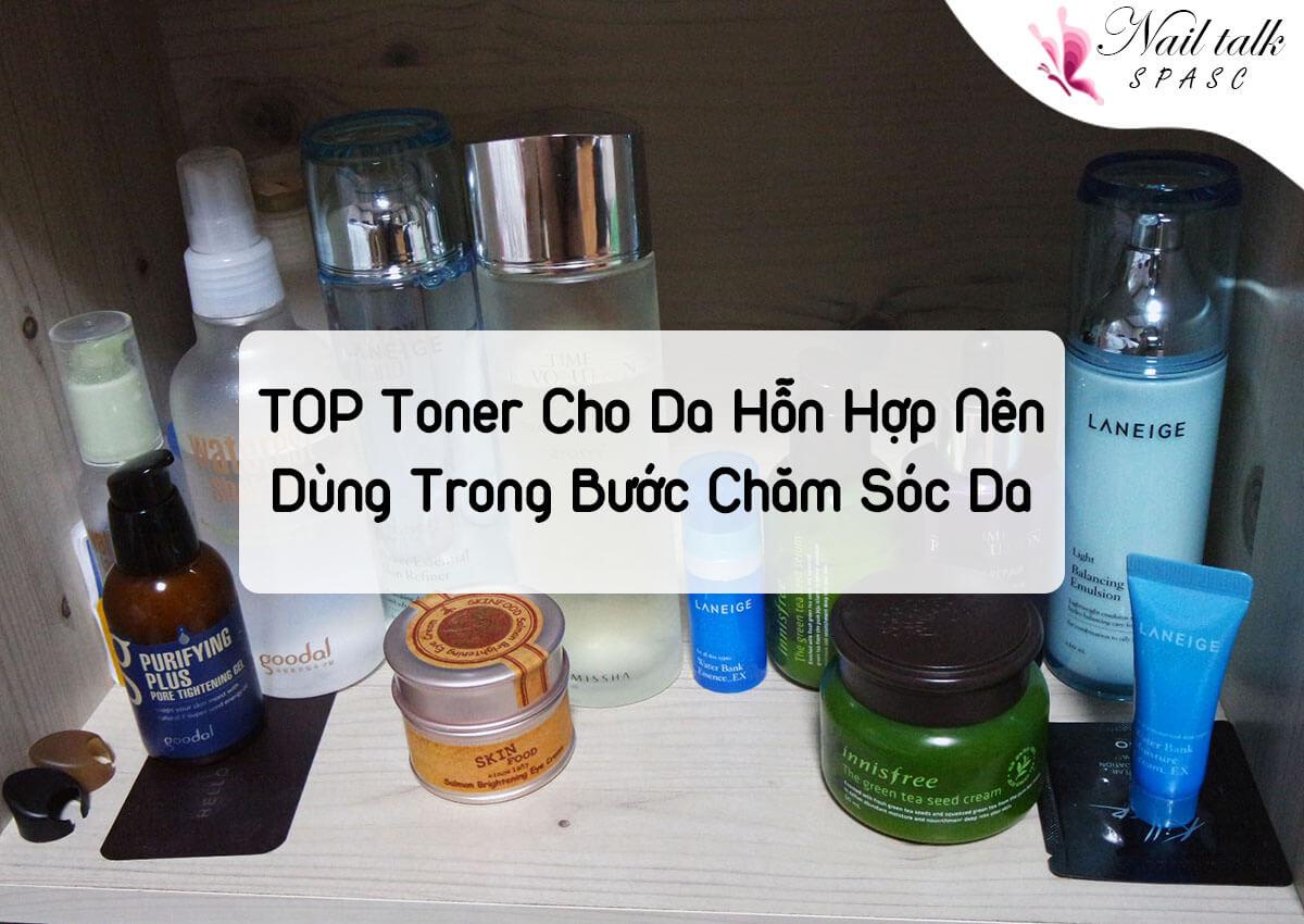 TOP Toner cho da hỗn hợp nên dùng trong bước chăm sóc da