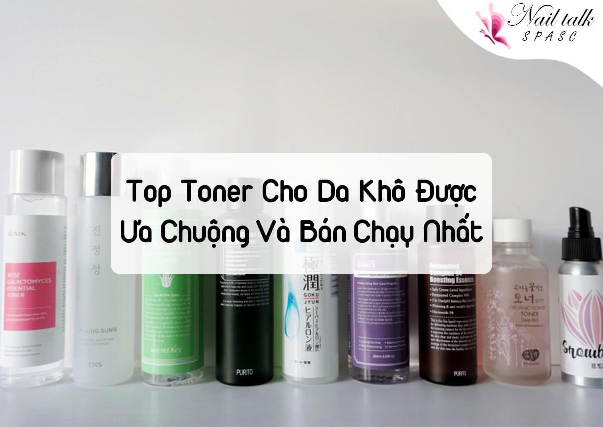 Điểm danh top toner cho da khô được ưa chuộng và bán chạy nhất hiện nay